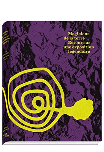 9782365110488: Magiciens de la Terre : Retour sur une exposition légendaire