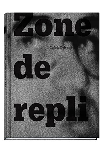 Cedric Delsaux - Zone de repli: Cedric Delsaux