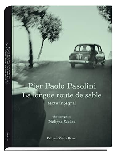 Philippe Seclier - La Longue Route De Sable, Pier Paolo Pasolini (French Edition): Pier Paolo ...