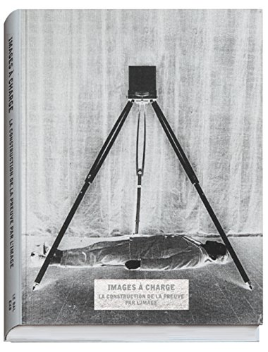 9782365110655: Image à charge, la construction de la preuve par l'image (version française)