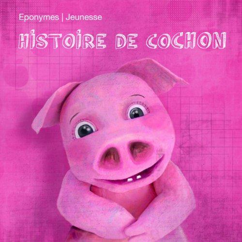 9782365160797: Histoire de Cochon