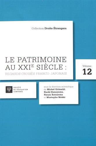 Le patrimoine au xxie siecle : regards croises franco-japonais - volume 12: Grimaldi Michel