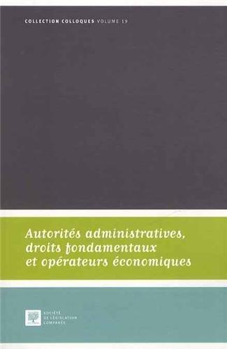 Autorites administratives, droits fondamentaux et operateurs economiques: Fauvarque Cosson ...