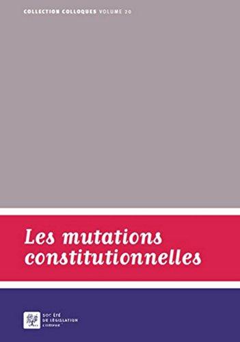 Les mutations constitutionnelles: Soci�t� de l�gislation compar�