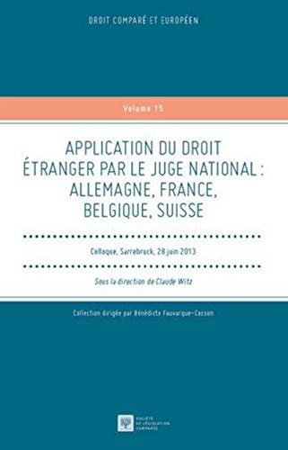 9782365170338: Application du droit �tranger par le juge national : Allemagne, France, Belgique, Suisse : Colloque, Sarrebruck, 28 juin 2013