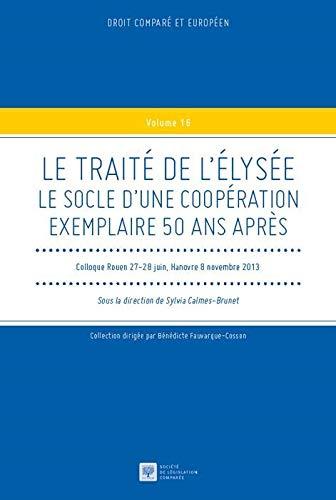 Le Traité de l'Elysée : Le socle d'une coopération exemplaire 50 ans...