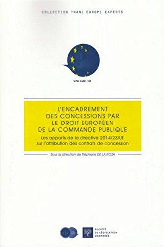 9782365170406: L encadrement des concessions par le droit européen de la commande publique