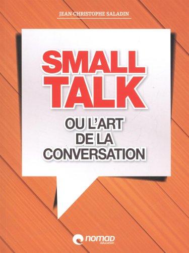 9782365320221: Small talk ou l'art de la conversation