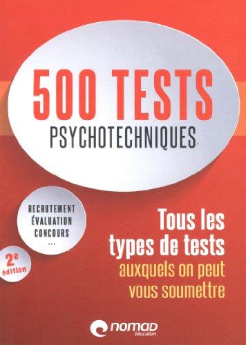 9782365320504: 500 tests psychotechniques : Tous les types de tests auxquels on peut vous soumettre