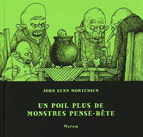 Un poil plus de monstres pense-bête: John Kenn Mortensen