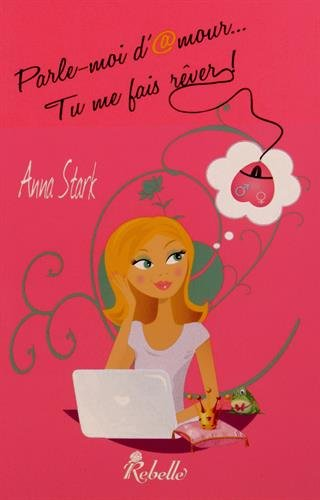 9782365380157: Parle-moi d'amour... tu me fais rêver !