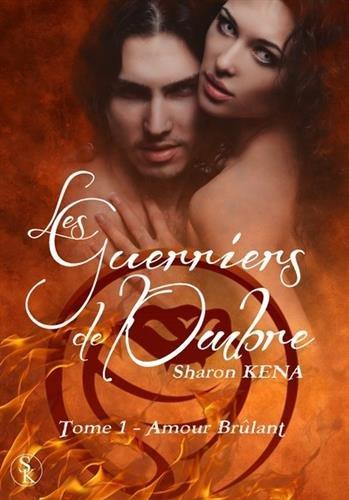 9782365400411: Les guerriers de l'ombre, tome 1 : Amour brûlant