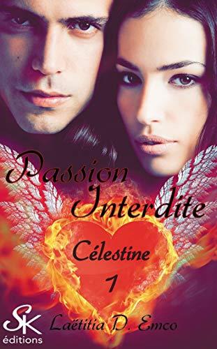 9782365406956: C�lestine 1 : Passion interdite