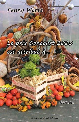 9782365414197: Le prix Goncourt 2013 est attribué à... (French Edition)