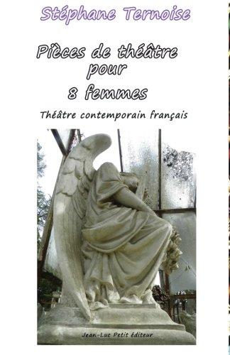 9782365414371: Pièces de théâtre pour 8 femmes: Théâtre contemporain français (French Edition)