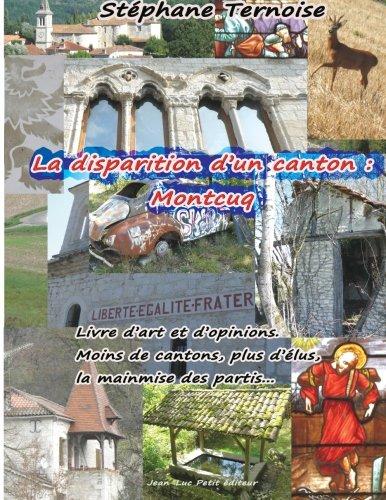 La Disparition Dapos;Un Canton: Montcuq: Livre Dapos;Art: Ternoise, Stephane