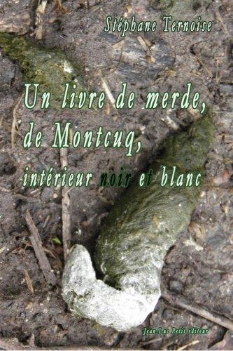 9782365415088: Un livre de merde, de Montcuq, intérieur noir et blanc (French Edition)