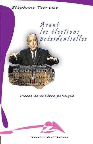 Avant les élections présidentielles: Pièces de théâtre politique ...