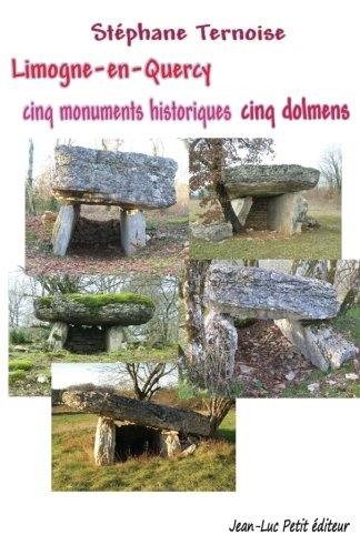 9782365415637: Limogne-en-Quercy cinq monuments historiques cinq dolmens