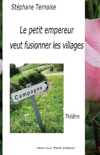 9782365416566: Le petit empereur veut fusionner les villages