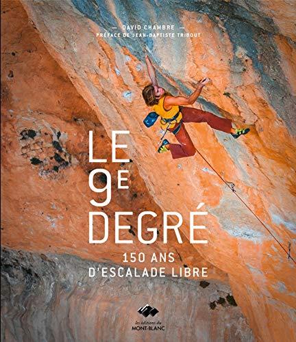 9782365450201: Le 9e degré : 150 ans d'histoire d'escalade libre