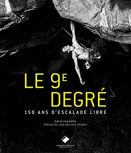 9782365450515: Le 9e degré (2e ed): 150 ans d'escalade libre