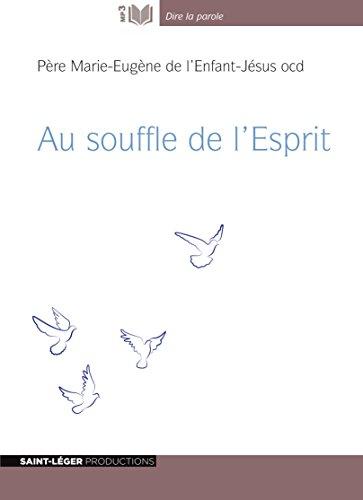 Au souffle de l'Esprit - Audiolivre MP3: Père Marie-Eugène de
