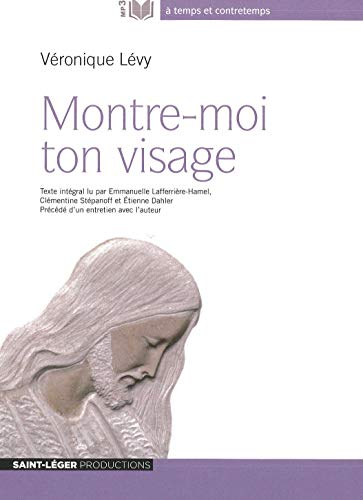 Montre-moi ton visage: Véronique Lévy