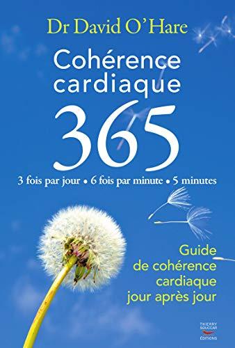 9782365490023: Cohérence cardiaque 365 : Guide de cohérence cardiaque jour après jour