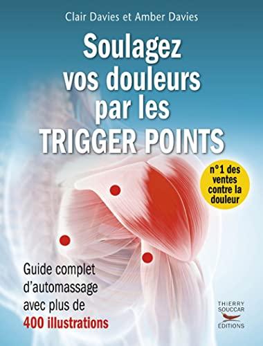 9782365491037: Trigger Points - Soulagez Manuellement Vos Douleurs