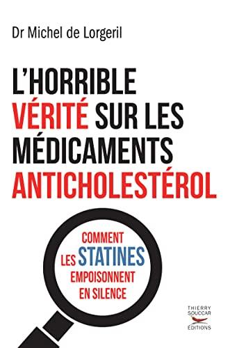 9782365491563: l'horrible vérité sur les médicaments anticholestérol