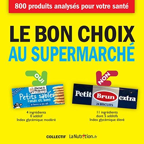 9782365491792: Le bon choix au supermarch�