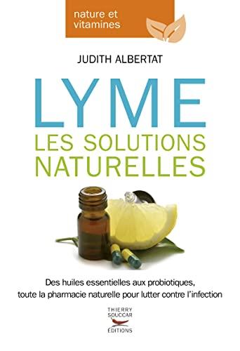 9782365492041: Maladie de Lyme : les solutions naturelles [ Lyme Disease - Natural Remedies ] (French Edition)