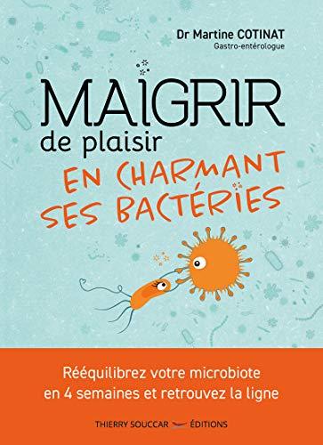 9782365493918: Maigrir de plaisir en charmant ses bactéries
