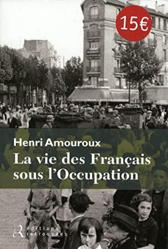 9782365590266: La vie des Français sous l'Occupation (French Edition)