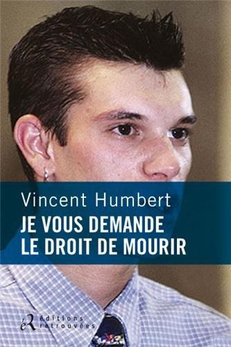 9782365590297: Je vous demande le droit de mourir (French Edition)