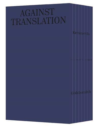 9782365680127: Kenneth Goldsmith: Against Translation: Displacement is the New Translation