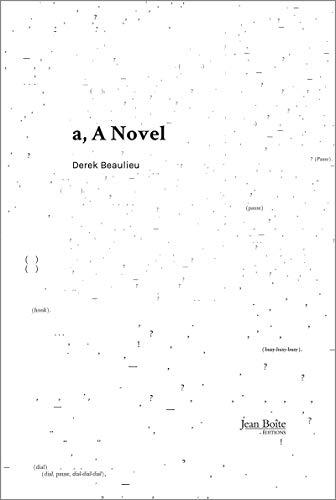 a, A Novel (Paperback): Derek Beaulieu