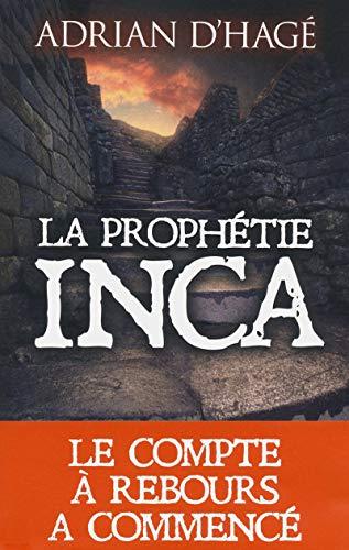 La Prophétie Inca: Adrian D'Hage