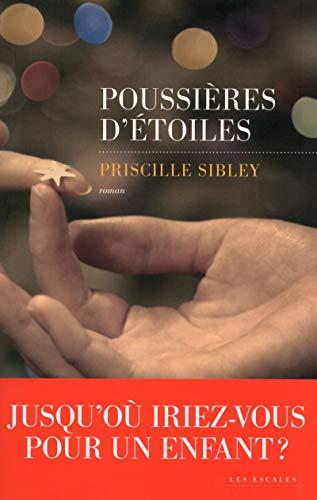 Poussières d'étoiles: Priscille Sibley