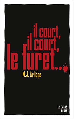Il court, il court, le furet.: Arlidge, M.j.