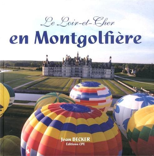 9782365720120: Loir et Cher en Montgolfiere