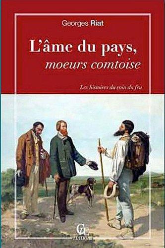 9782365720816: L'Ame du Pays, Moeurs Comtoises