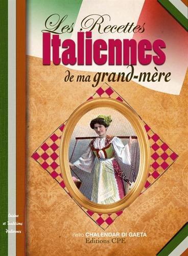 9782365721066: Les recettes italiennes de ma grand-mère (Cuisine et traditions)