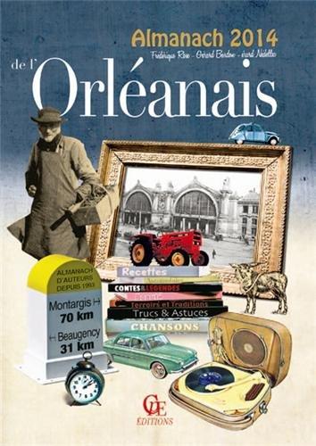 Almanach de l'Orléanais (Les almanachs terroirs de: Frédérique Rose; Gérard