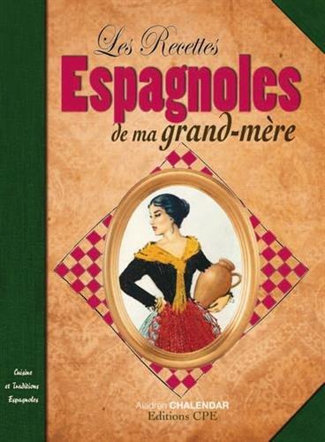 9782365722056: Les recettes espagnoles de nos grands m�res