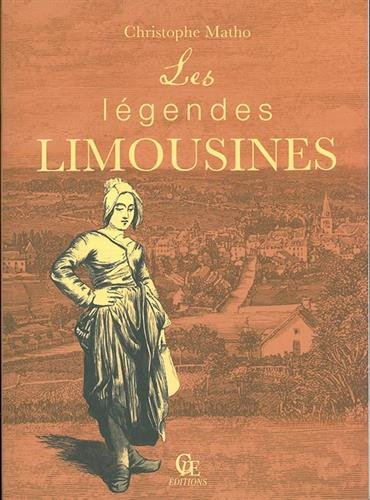 Les légendes limousines - Christophe Matho