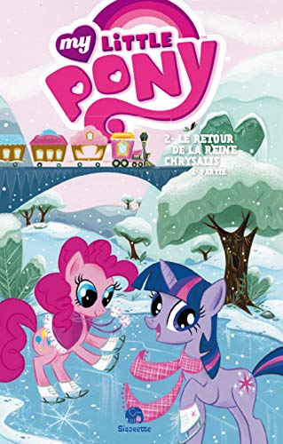 My Little Pony - Tome 2 - Le retour de la Reine Chrysalide - partie 2 (French Edition): Collectif,