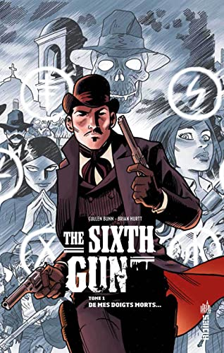 9782365773751: The Sixth Gun tome 1