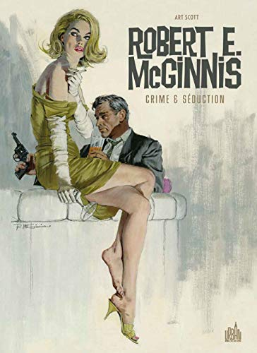 9782365776981: ROBERT E. McGINNIS Crime & Séduction